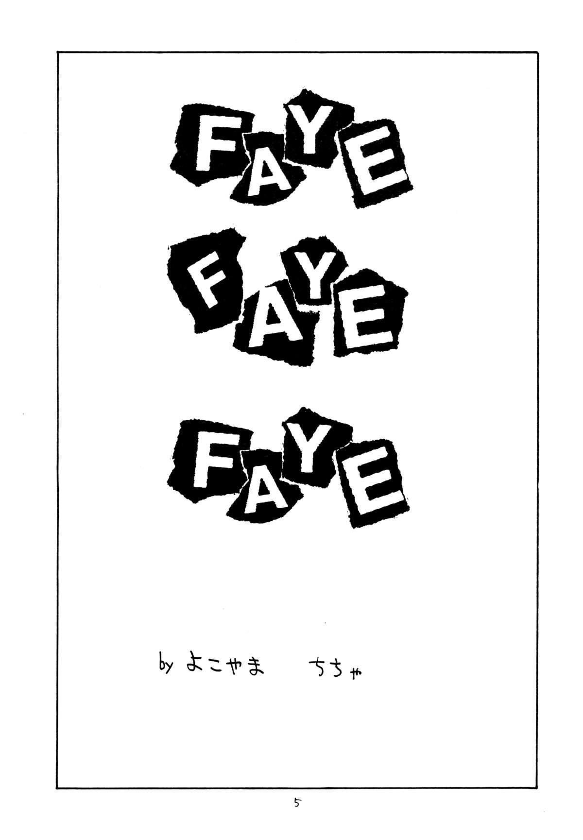 FAYE FAYE FAYE 3