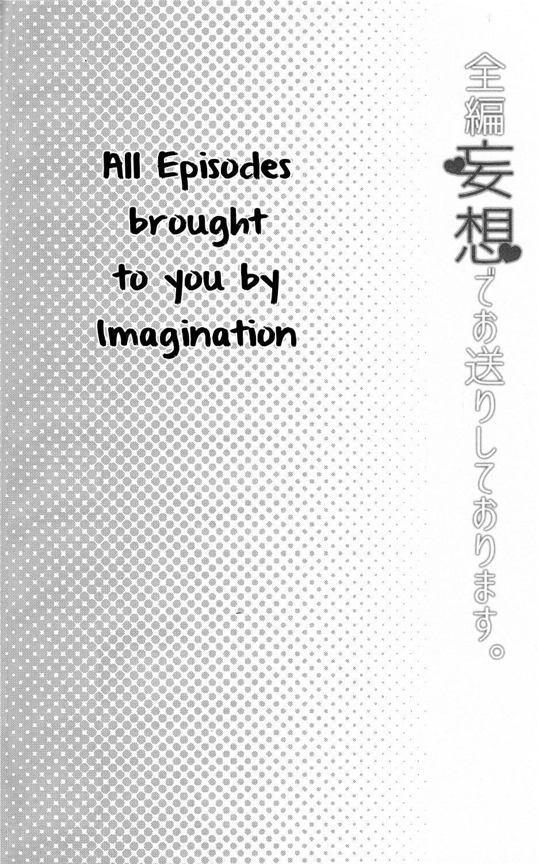 Zenpen Mousou de Ookuri shite orimasu. | All Episodes Brought to You by Imagination. 2