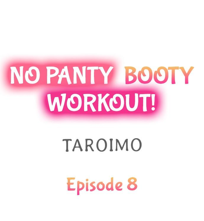 No Panty Booty Workout! Ch. 1 - 8 64
