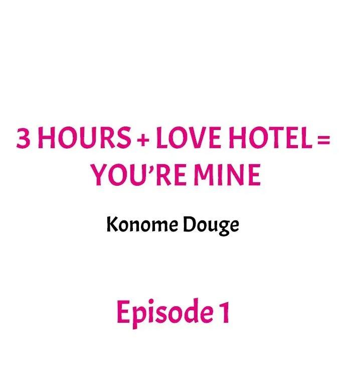 3 Hours + Love Hotel = You're Mine 1